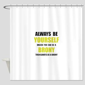 Always Be Brony Shower Curtain