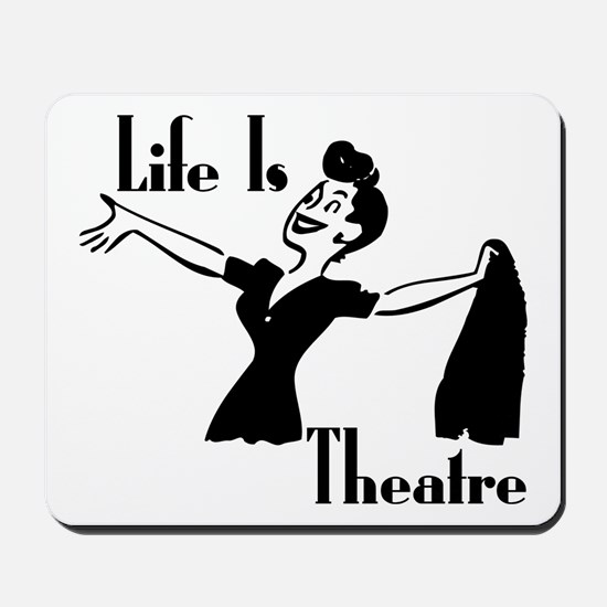 Life Is Theatre Retro Theater Mousepad