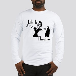 Life Is Theatre Retro Theater Long Sleeve T-Shirt