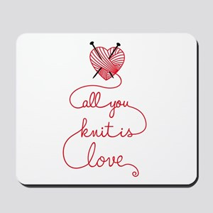 All you knit is love Mousepad