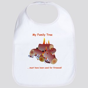My family tree was firewood Bib