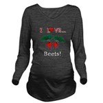 I Love Beets Long Sleeve Maternity T-Shirt