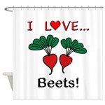 I Love Beets Shower Curtain
