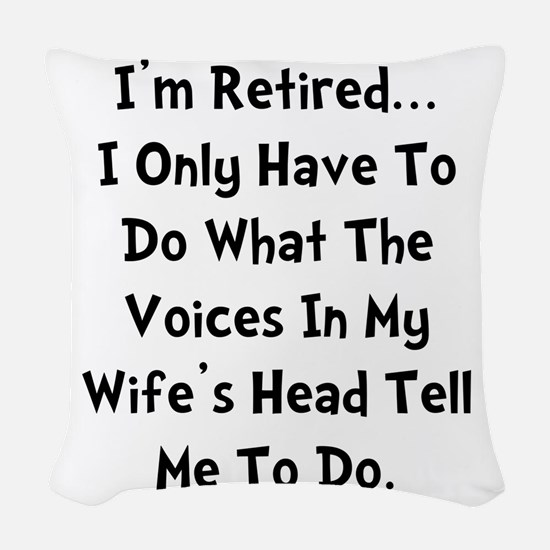 Retired Wife Voices Black Woven Throw Pillow