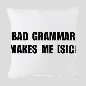 Bad Grammar Woven Throw Pillow