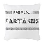 Behold Fartacus Woven Throw Pillow
