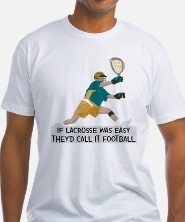 If Lacrosse Was Easy Shirt