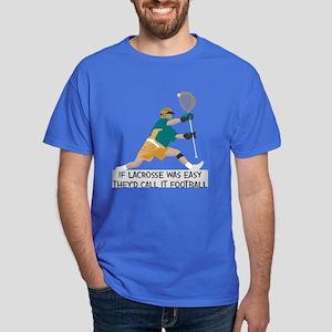 If Lacrosse Was Easy Dark T-Shirt