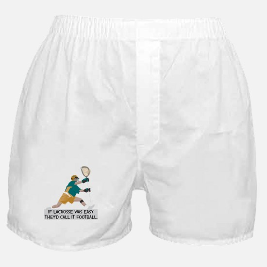If Lacrosse Was Easy Boxer Shorts