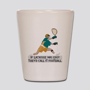 If Lacrosse Was Easy Shot Glass