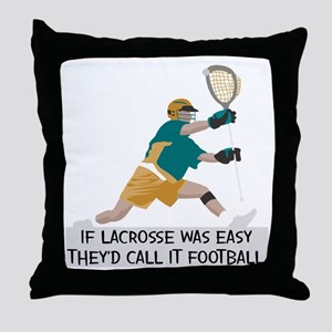 If Lacrosse Was Easy Throw Pillow