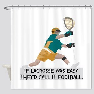 If Lacrosse Was Easy Shower Curtain