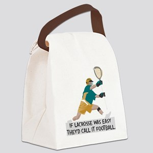 If Lacrosse Was Easy Canvas Lunch Bag