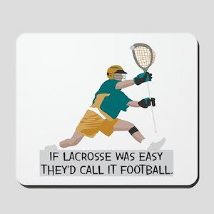 If Lacrosse Was Easy Mousepad
