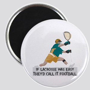 If Lacrosse Was Easy Magnet