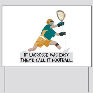If Lacrosse Was Easy Yard Sign