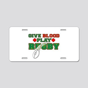 Give Blood, Play Rugby Aluminum License Plate