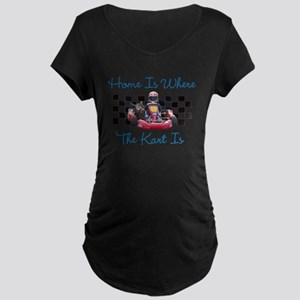 Home is Where the Kart Is Maternity T-Shirt