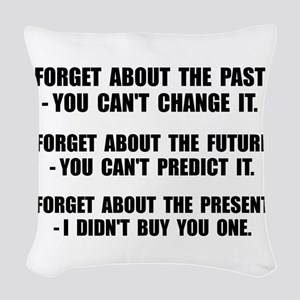 Forget Present Woven Throw Pillow