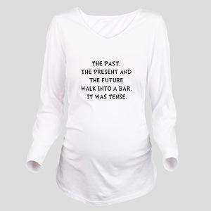 Tense Walk Into Bar Long Sleeve Maternity T-Shirt