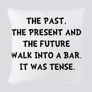 Tense Walk Into Bar Woven Throw Pillow