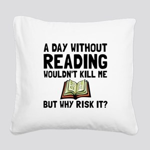 Risk It Reading Square Canvas Pillow