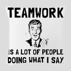Teamwork Say Woven Throw Pillow