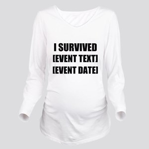 I Survived Personalize It! Long Sleeve Maternity T