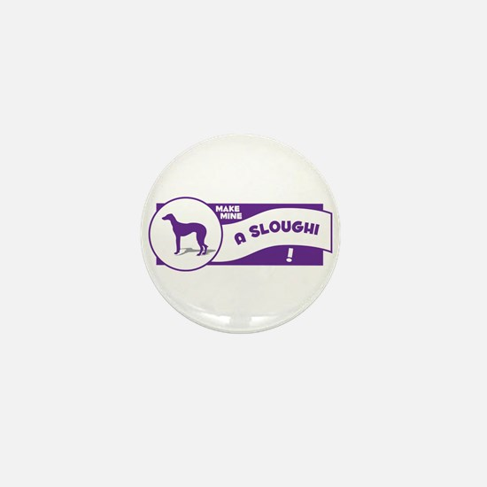Make Mine Sloughi Mini Button