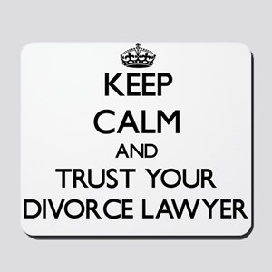 Keep Calm and Trust Your Divorce Lawyer Mousepad