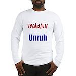 Unruly Unruh T-Shirt Long Sleeve T-Shirt