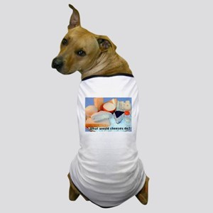 What Would Cheeses Do? Dog T-Shirt