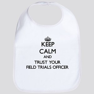 Keep Calm and Trust Your Field Trials Officer Bib