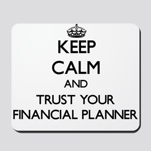 Keep Calm and Trust Your Financial Planner Mousepa