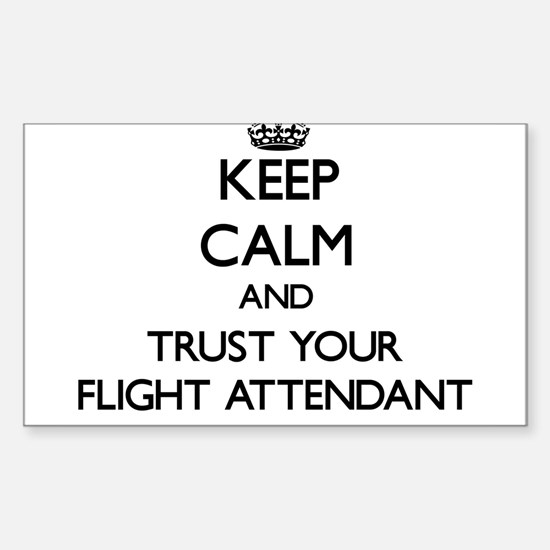 Keep Calm and Trust Your Flight Attendant Decal
