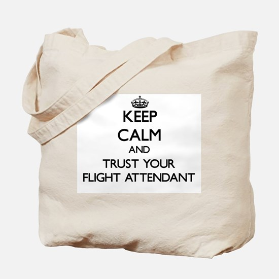 Keep Calm and Trust Your Flight Attendant Tote Bag
