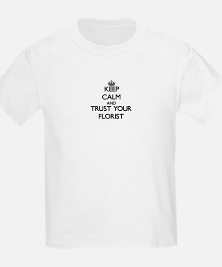 Keep Calm and Trust Your Florist T-Shirt