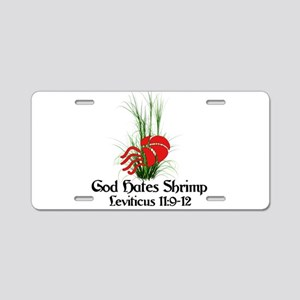 God Also Hates Shrimp Aluminum License Plate