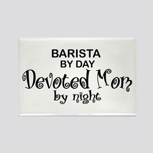 Barista Devoted Mom by Night Rectangle Magnet