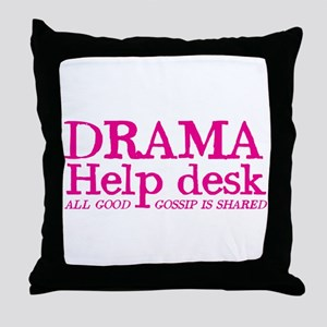 DRAMA help desk all good gossip is shared Throw Pi