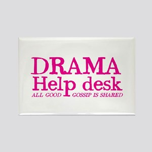 DRAMA help desk all good gossip is shared Magnets