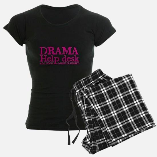 DRAMA help desk all good gossip is shared pajamas