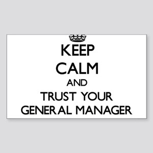 Keep Calm and Trust Your General Manager Sticker