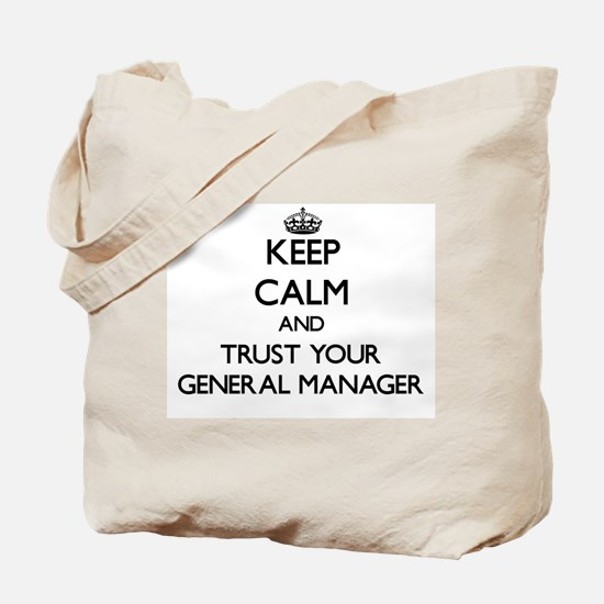 Keep Calm and Trust Your General Manager Tote Bag