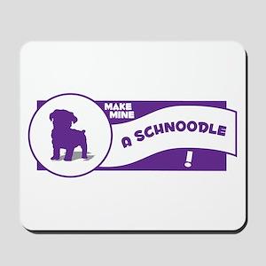 Make Mine Schnoodle Mousepad