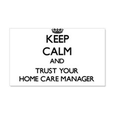 Keep Calm and Trust Your Home Care Manager Wall De