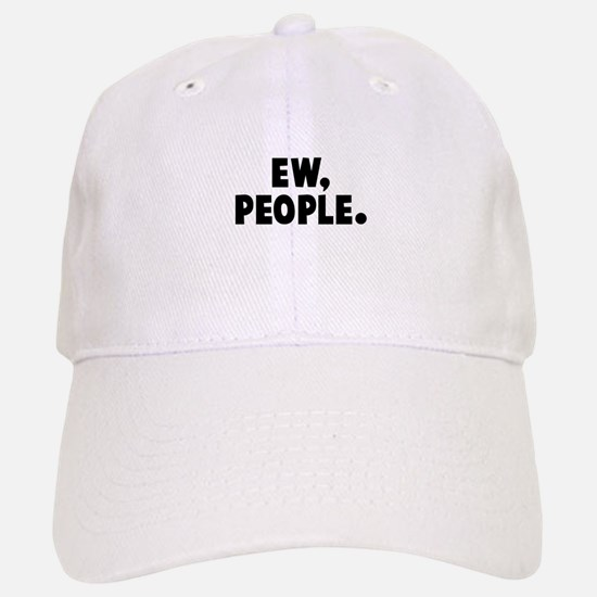 Ew, People. Baseball Baseball Cap