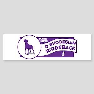 Make Mine Ridgeback Bumper Sticker