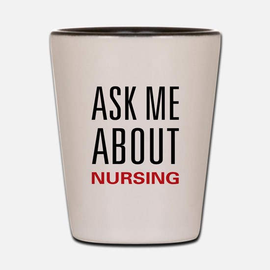 Ask Me Nursing Shot Glass
