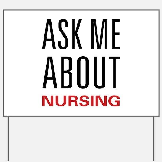 Ask Me Nursing Yard Sign